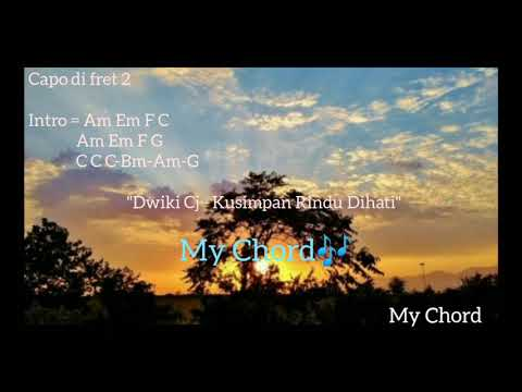 "Dwiki Cj - Kusimpan Rindu Dihati (Lirik,Chord/Kunci Gitar) BY ""My Chord"""