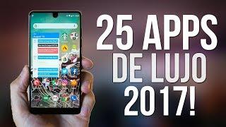 25 APPS DE LUJO PARA ANDROID 2018 - LAS IMPRESCINDIBLES