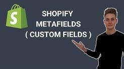 How to use Shopify Metafields (custom fields)