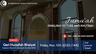 2nd Jumu'ah Lecture (English) | Qari Huzaifah Bhaiyat | Friday, Nov. 13th 2020