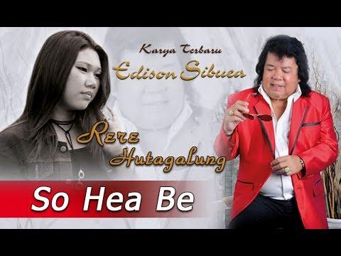 SO HEA BE - RERE HUTAGALUNG - Karya EDISON SIBUEA - Lagu Batak Jaman NOW