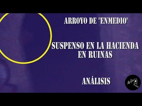 ANALISIS HACIENDA EN RUINAS - ALBERTO DEL ARCO
