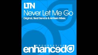 LTN Never Let Me Go Anhken Sunset Remix