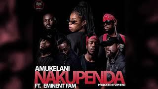 ZiPheko Ft Amukelani amp Eminent Fam - Nakupenda ProdBy ZiPheko