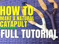 HOW TO MAKE A NATURAL CATAPULT SLINGSHOT THE EASY WAY FULL TUTOIAL