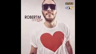 Robert M & Dirty Rush — Heart Of You (Radio Edit)