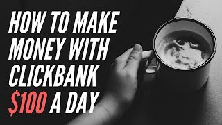 How to make money with clickbank $100 a day | online
