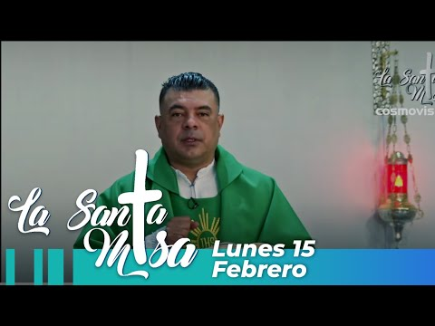 Misa De Hoy, Lunes 15 De Febrero De 2021 - Cosmovision