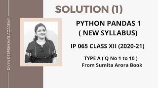 TypeA || Python Pandas I || Sumita Arora Solution || CBSE IP 065 || Class XII