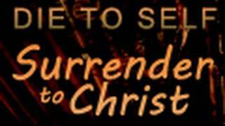 Die to Self, Surrender to Christ - Paul Washer