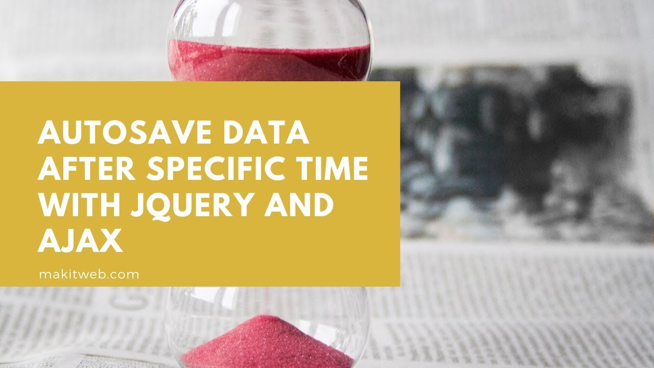 Autosave data after specific time with jQuery and AJAX
