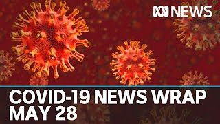 Coronavirus update: The latest COVID-19 news for Thursday May 28 | ABC News