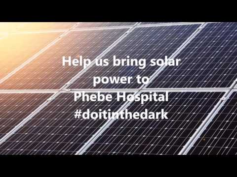 Join our campaign to bring solar power to Phebe Hospital, Liberia!
