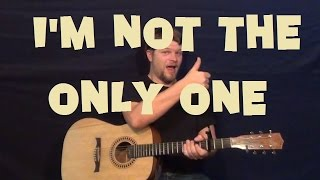 I39m Not The Only One Sam Smith Easy Guitar Lesson How to Play Tutorial