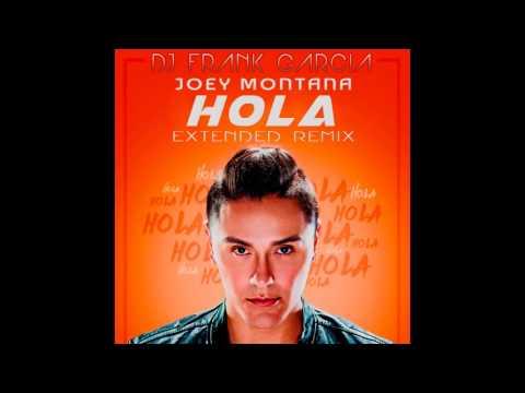 Joey Montana - Hola (Dj Frank Garcia Extended Remix)