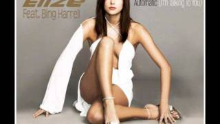 Elize Feat. Bing Harrell- Automatic (I'm Talking To You) (2012)
