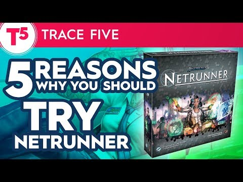 5 Reasons Why You Should Try Netrunner
