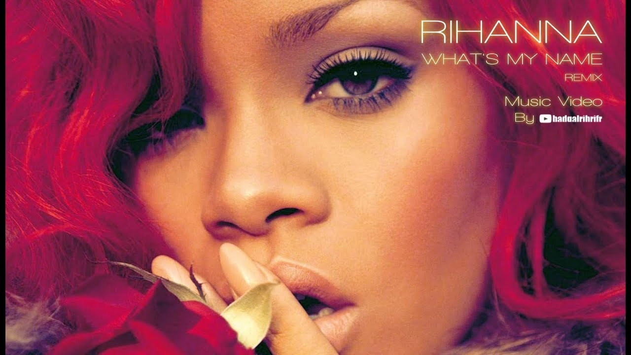 RIHANNA (Feat  Popcaan) - What's My Name (Oh Na Na Remix) [Music By  RihannaStuffOFC & RiosMusic]