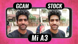 Xiaomi Mi A3 Google Camera vs Stock Camera Test   BEST under 13K!