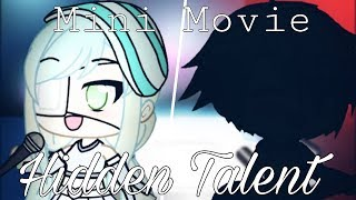 Hidden Talent / Mini Movie (Gacha Life)