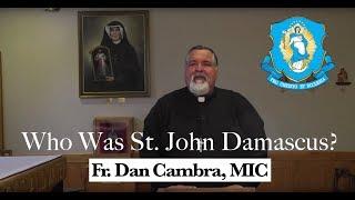 Who Was St. John Damascus?