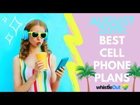 Best Cell Phone Plans for August 2019