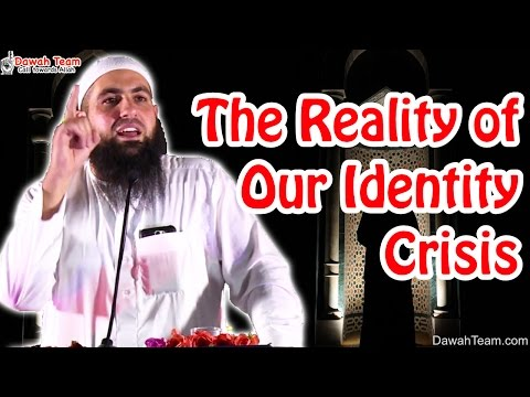The Reality of Our Identity Crisis ᴴᴰ ┇Mohammad Hoblos┇ Dawa
