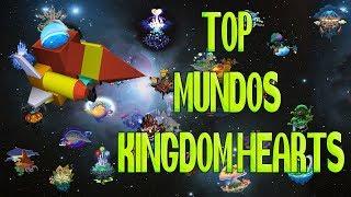 TOP 6 MUNDOS DE KINGDOM HEARTS