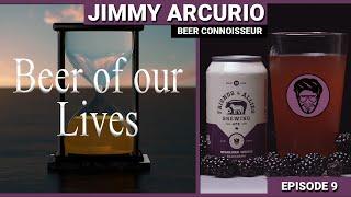 Jimmy Arcurio - Beer Connoisseur - Episode 9