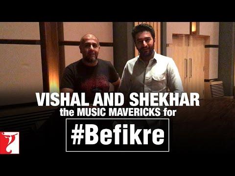 Vishal and Shekhar the Music Mavericks for Aditya Chopra's Befikre Mp3