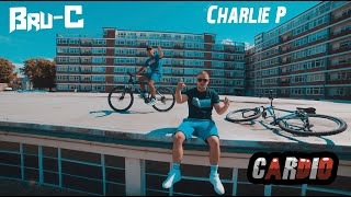 Смотреть клип Bru-C & Charlie P - Cardio
