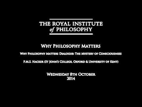 P.M.S. Hacker, 'Why Philosophy Matters Dialogue: The Mystery of Consciousness' (Audio Only)