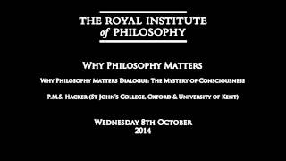 P.m.s. Hacker, 'why Philosophy Matters Dialogue: The Mystery Of Consciousness' Audio Only