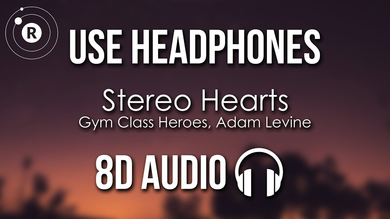 Download Gym Class Heroes, Adam Levine - Stereo Hearts (8D AUDIO)