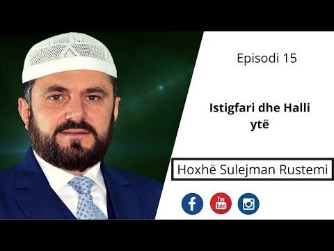 15. Istigfari dhe Halli yt - Sulejman Rustemi