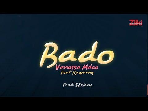 Vanessa Mdee Ft. Rayvanny - BADO (Lyrics)