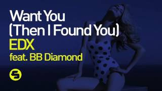 EDX feat. BB Diamond - Want You (Then I Found You) - (Vocal Club Mix)