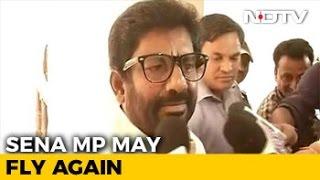 Sena MP Ravindra Gaikwad May Soon Fly Again, Rules May Change: Sources