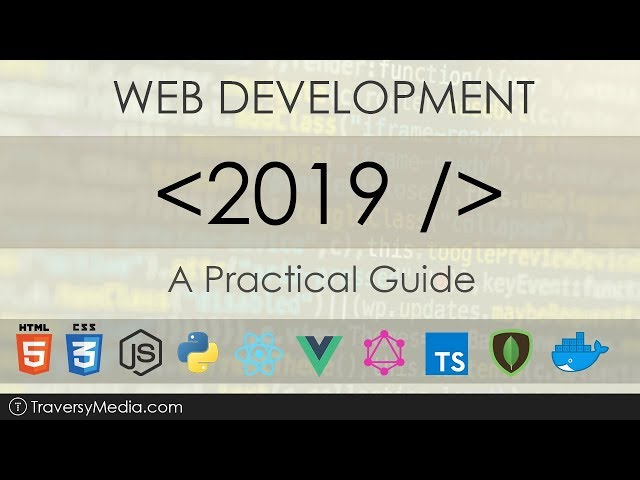 Web Development In 2019 - A Practical Guide