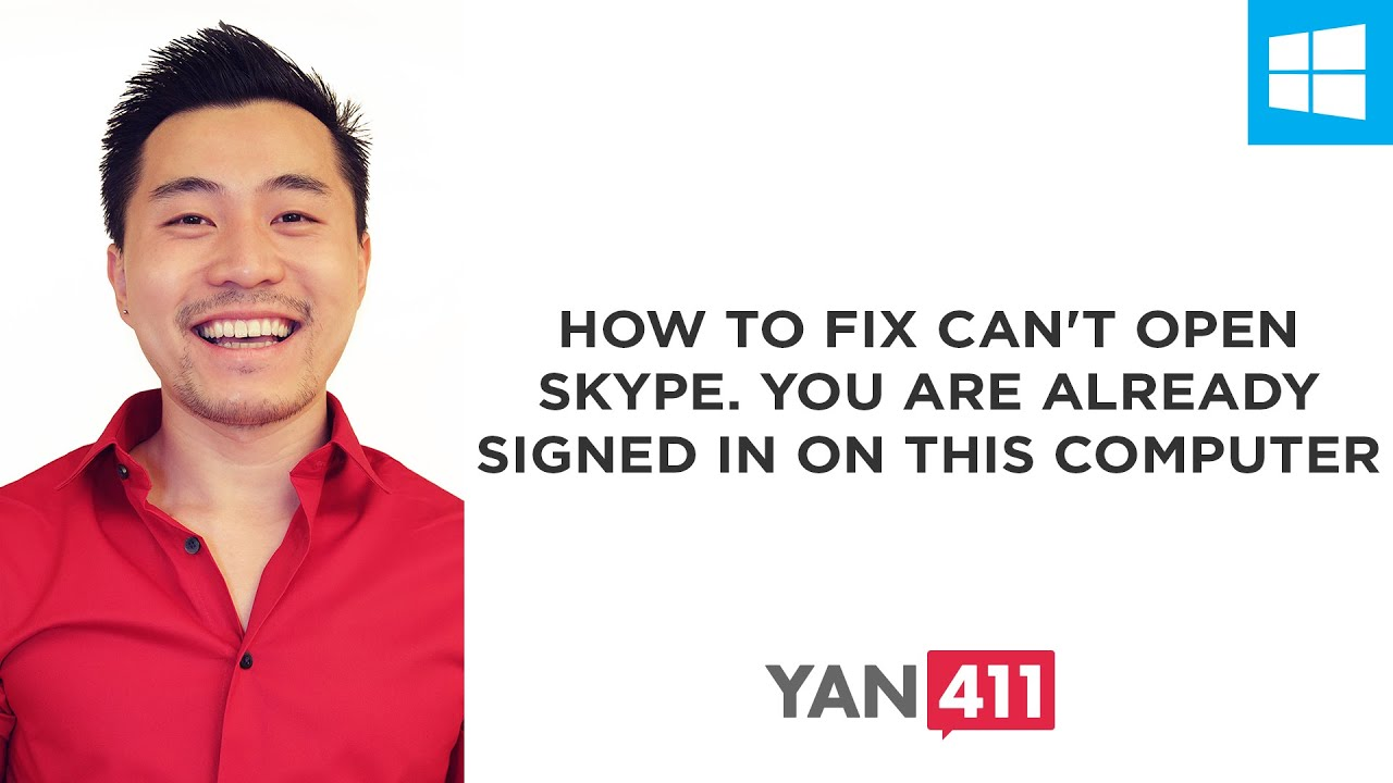How to Fix Can't open Skype  You are already signed in on this computer
