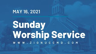 Sunday Worship Service - May 16, 2021