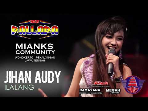 "NEW PALLAPA - ILALANG [NICE SONG] JIHAN AUDY ""MIANKS"" WONOKERTO PEKALONGAN FULL HD"