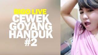 Cewek Goyang Handuk Bigo Live #2