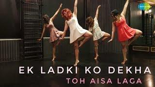 Ek Ladki Ko Dekha Toh Aisa Laga | Dance Cover by The Bom Squad