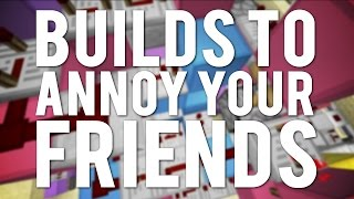 Minecraft: 7 Builds To Annoy Your Friends!