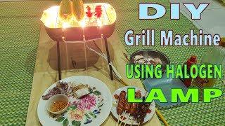 Build A Grill Machine, BBQ Grill Using Halogen Lamp
