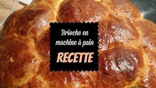 Brioche en machine à pain - RECETTE