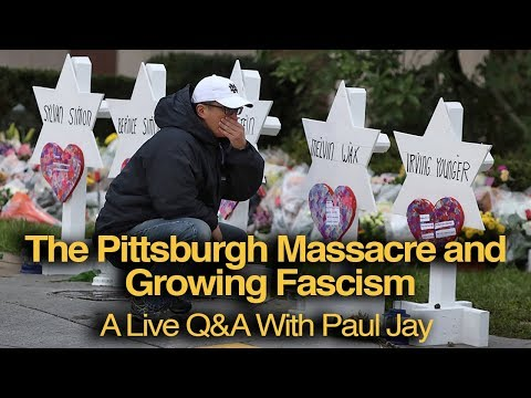 The Pittsburgh Massacre and Growing Fascism