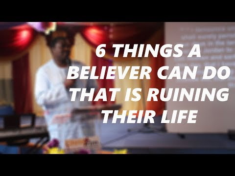 Things A Believer Can Do That Ruins Their Life