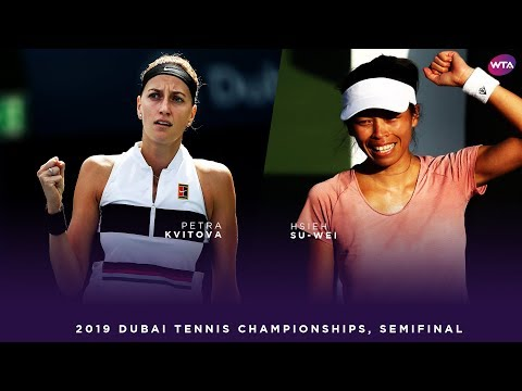 Petra Kvitova vs. Hsieh Su-wei | 2019 Dubai Semifinal | WTA Highlights